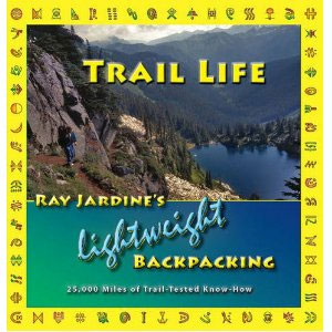 photo: Ray-Way Trail Life: Ray Jardine's Lightweight Backpacking camping/hiking/backpacking book