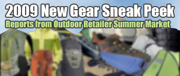 2009 New Gear Sneak Peak: Reports from Outdoor Retailer Summer Market